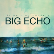 Morning Benders – Big Echo