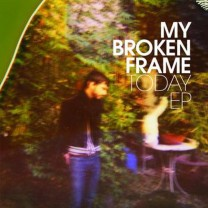 my broken frame – Today ep