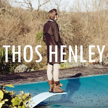 Thos Henley - A Collection Of Early Recordings - Cover