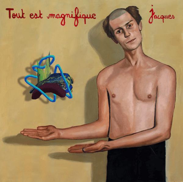 Jacques – Tout est magnifique