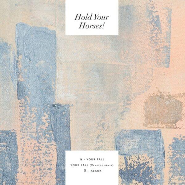 holdyourhorses_yourfall
