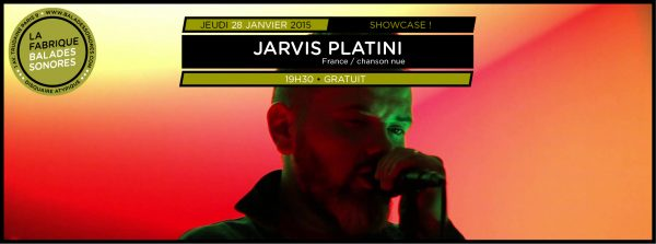 showcase JARVIS PLATINI balades sonores
