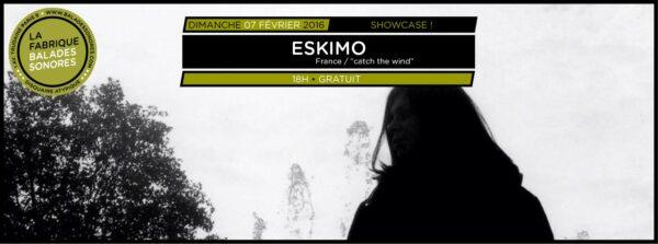 showcase ESKIMO balades sonores
