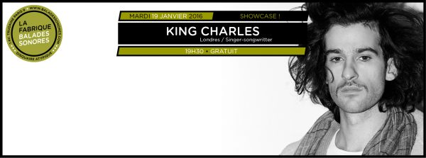 showcase KING CHARLES balades sonores