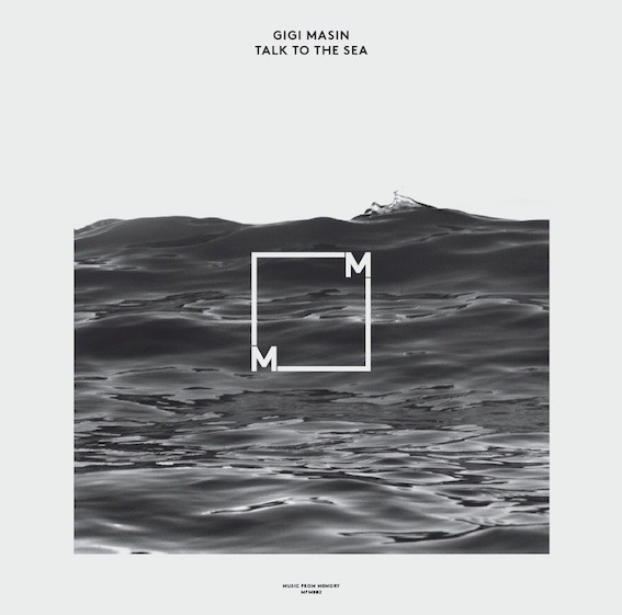 Gigi Masin - Talk to the sea (2015)