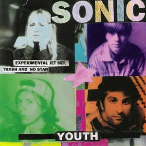 Sonic Youth - Experimental Jet Set Trash And No Star (Viny LP)