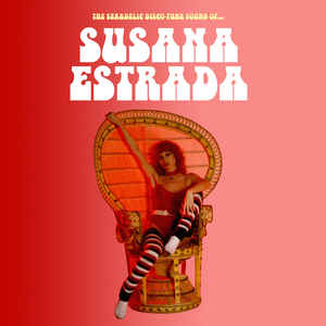 Susana Estrada The Sexadelic Disco Funk Sound Of