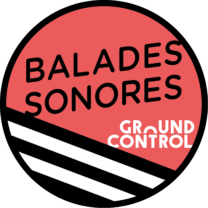 balades sonores ground control
