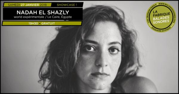showcase NADAH EL SHAZLY samedi balades sonores