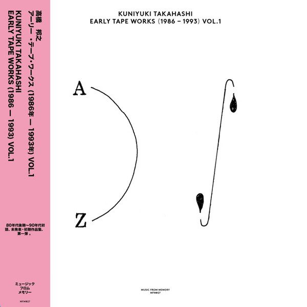 Kuniyuki Takahashi - Early Tape Works (1986-1993) Vol.1