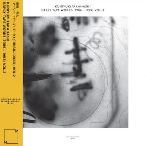 Kuniyuki Takahashi - Early Tape Works (1986-1993) Vol.2
