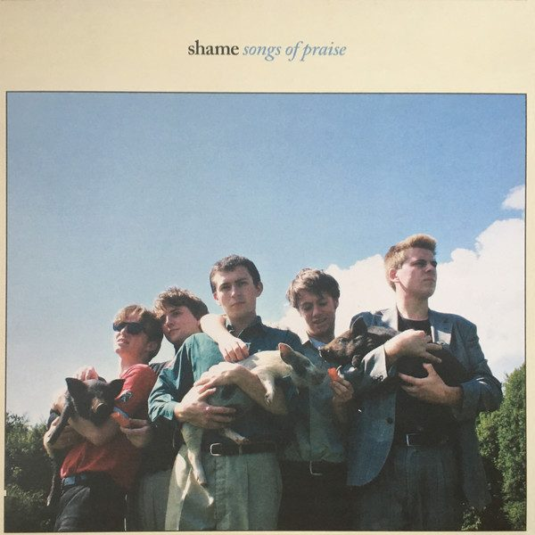 Shame - Songs Of Praise (Dead Oceans 2018)