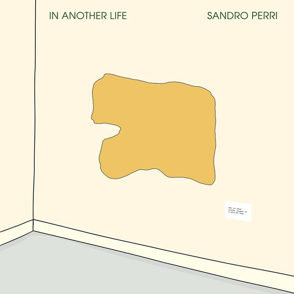 Sandro Perri - In another life (Constellation Records 2018)