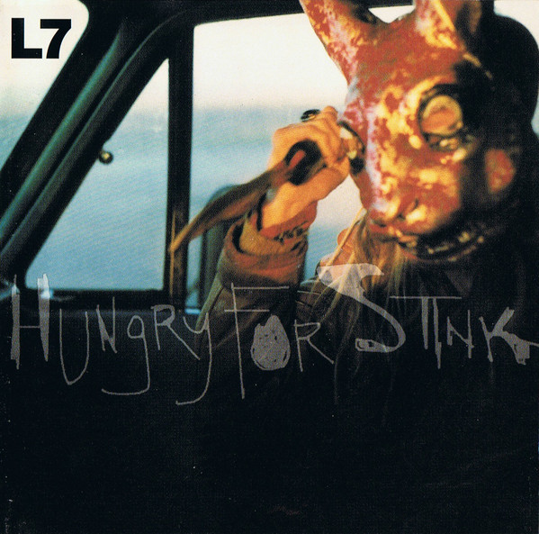 L7 - Hungry For Stink (vinyle LP)