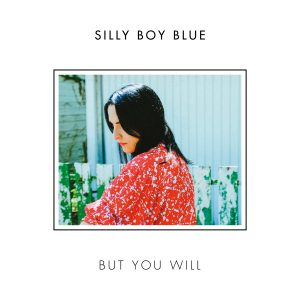 Silly Boy Blue - But You Will