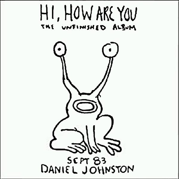 Hi, How Are You daniel johnston