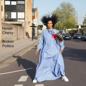 Neneh Cherry - Broken Politics (Smalltown Supersound 2018)
