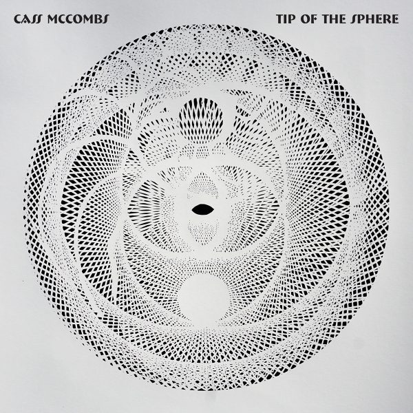 CASS MCCOMBS TIP OF THE SPHERE vinyl balades sonores