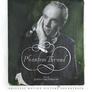 Phantom Thread Original Motion Picture Soundtrack - music by Jonny Greenwood (2018) - vinyle