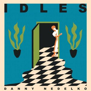 Idles / Heavy Lungs - Danny Nedelko / Blood Brother ((Partisan / Balley Records 2018)