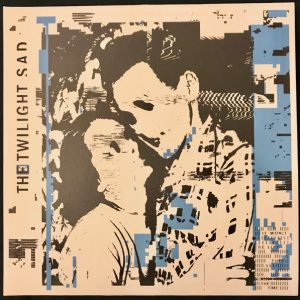 The Twilight Sad - It Won/t Be Like This All The Time (Rock Action 2019)