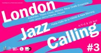 LONDON JAZZ CALLING 3, les 4-5-6 & 18 avril 2019 à Paris, Petite Halle de la Villette & New Morning, avec Kokoroko, Theon Cross, Neue Grafik Ensemble, Leifur James, Skinny Pelembe, Peluché