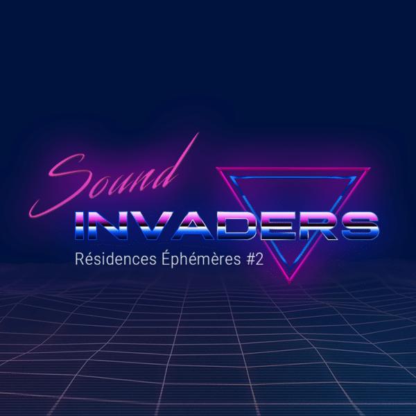 Sound Invaders Résidences Ephémères 2