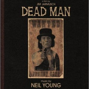 Neil Young - Dead Man A film by Jim Jarmusch