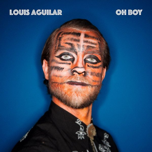 Louis Aguilar - Oh Boy (2019)