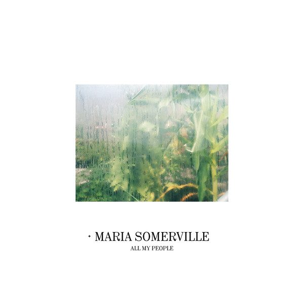Maria Somerville - All my People (2019)