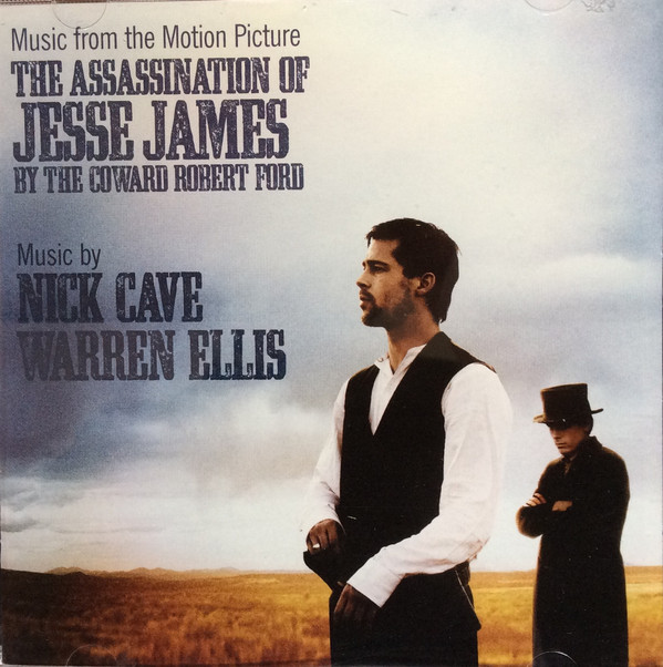 Nick Cave / Warren Ellis - The Assassination of Jesse James By The Coward Robert Ford - Music From the Motion Picture