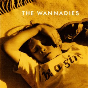 The Wannadies - Be A Girl LP