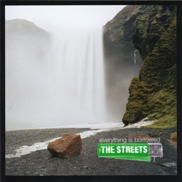 The Streets - Everything is Borrowed (2008, réédition 2019)