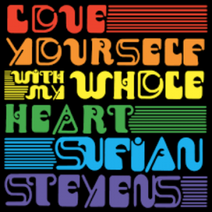 Sufjan Stevens - Love Yourself / With My Whole Heart 7'' couleur (Asthmatic Kitty 2019)