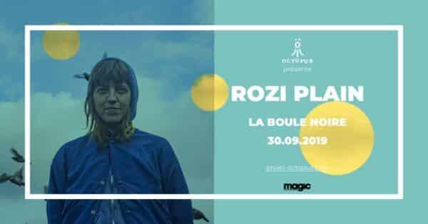 Rozi Plain à la Boule Noire