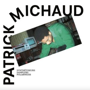 Patrick Michaud - Synthétiseurs, Samplers & Polarweiss