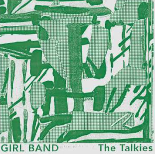 Girl Band - The Talkies (vinyle LP, Rough Trade 2019)