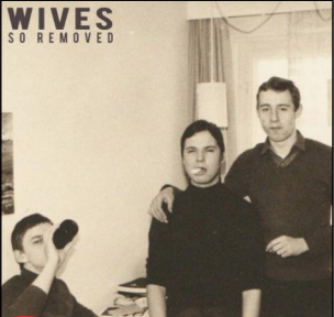 Wives - So Removed vinyle LP