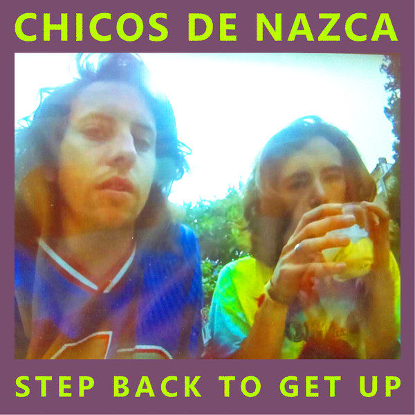 Chicos de Nazca - Step Back to Get Up