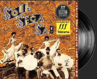 Soul Sega Sa ! Indian Ocean Segas From The 70's Vol.2