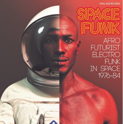 Soul Jazz Records presents SPACE FUNK - Afro-Futurist Electro Funk in Space 1976-84