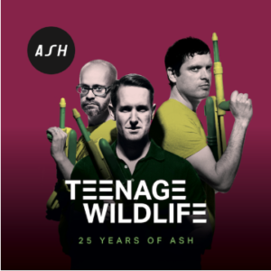 ASH Teenage Wildlife - 25 Years of Ash