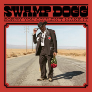 Swamp Dogg Sorry You Couldn't Make It (LP GREEN VINYL +7'')