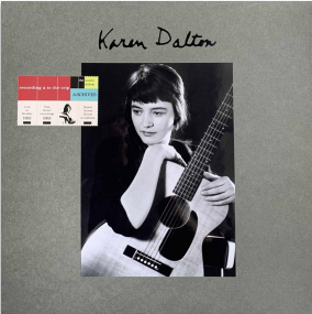 KAREN DALTON RECORDING IS THE TRIP - THE KAREN DALTON ARCHIVES