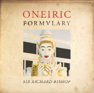 SIR RICHARD BISHOP ONEIRIC FORMULARY