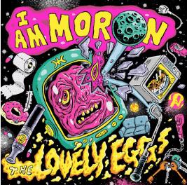THE LOVELY EGGS I Am Moron ( Neon Yellow Vinyl)