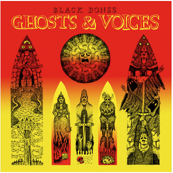 Black Bones Ghosts & Voices
