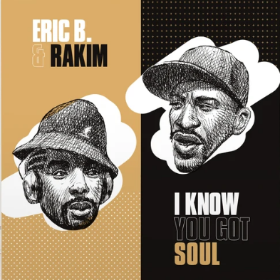Eric B. & Rakim I Know You Got Soul