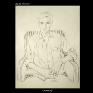 JAY-JAY JOHANSON OLD DOG (Disquaire Day 2020)