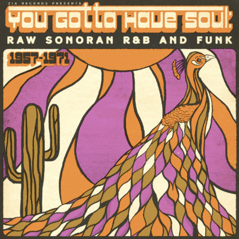 Various Artists You Gotta Have Soul: Raw Sonoran R&B and Funk 1957-1971 (Disquaire Day 2020)